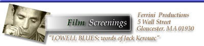 Film: Ferrini Productions - LOWELL BLUES: words of Jack Karouack